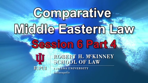 Thumbnail for entry Session 6 Pt 4: D700 Middle Eastern Comparative Law 'Arafa