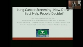 "Thumbnail for entry IUSCC_Grand_Rounds_20170224.mp4 - ""Lung Cancer Screening: Balancing the Patient and Provider Perspectives in a Complex Decision""  Lisa Carter-Harris, PhD"