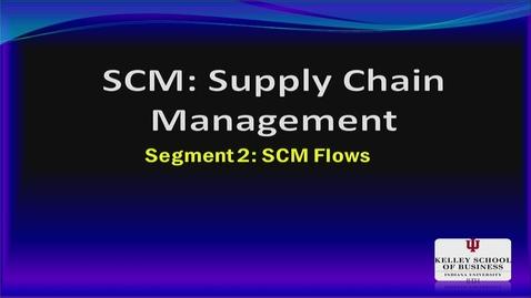 Thumbnail for entry M200_Lecture 12_Segment 2_SCM Flows