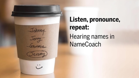 Thumbnail for entry Listen, pronounce, repeat: Hearing names in NameCoach