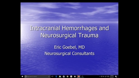 Thumbnail for entry Evv-N&B-Increased ICP, Hemorrhages, Trauma - Dr. Goebel - 2017 May 12 03:31:00