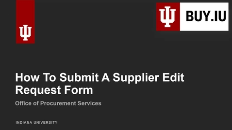 Thumbnail for entry How to Submit a Supplier Edit Request Form