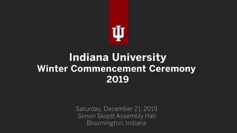 Thumbnail for entry IU Winter Commencement Ceremony 2019