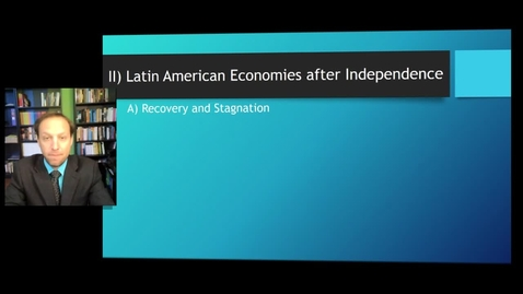 Thumbnail for entry Postcolonial Blues Latin American Economies after Independence