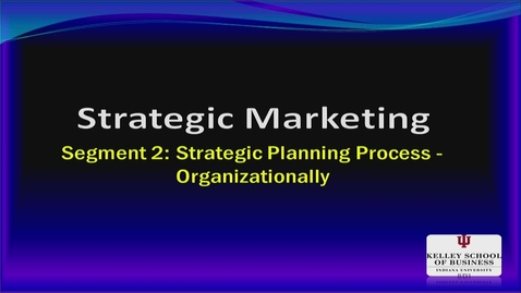 Thumbnail for entry M200_Lecture 02_Segment 2_Strategic Planning Process, Organizationally