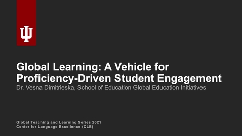 Thumbnail for entry Global Learning: A Vehicle for Proficiency-Driven Student Engagement
