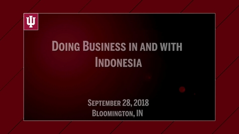 Thumbnail for entry Doing Business In and With Indonesia: Opportunities, Challenges, and the Indonesian Business Environment