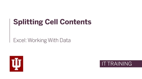 Thumbnail for entry Excel: Working With Data - Splitting Cell Contents