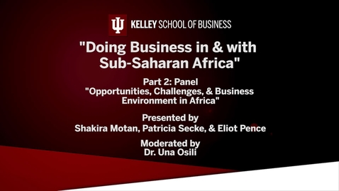 "Thumbnail for entry CIBER Doing Business Conference: Africa - ""Opportunities, Challenges, and Business Environment in Africa"""