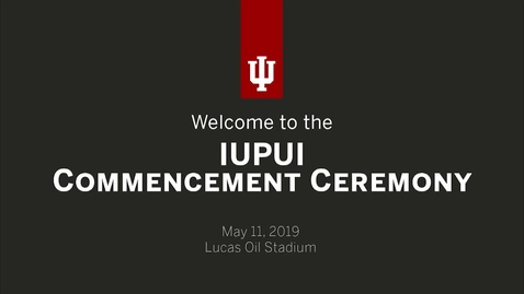 Thumbnail for entry IUPUI Commencement 2019
