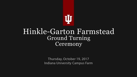 Thumbnail for entry IU Campus Farm Ground Turning Ceremony