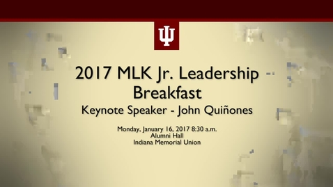 Thumbnail for entry 2017 Martin Luther King Jr. Celebration Leadership Breakfast