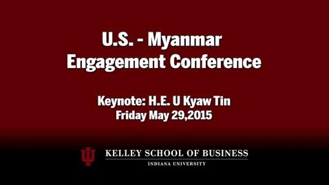 Thumbnail for entry CIBER Doing Business Conference: Myanmar - H.E. U Kyaw Tin Keynote Address