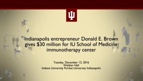 Thumbnail for entry Indianapolis entrepreneur donates $30 million to launch immunotherapy center