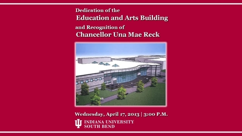 Thumbnail for entry New Education and Arts Building Dedication at IUSB