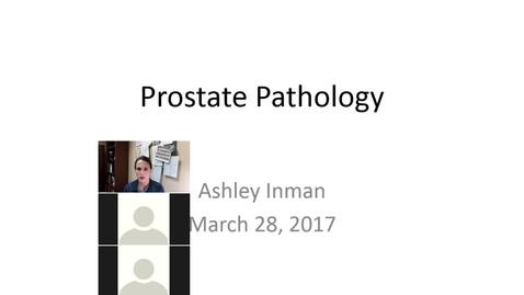 Thumbnail for entry Prostate Pathology