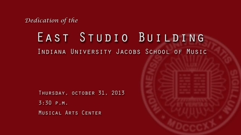 Thumbnail for entry Jacob's School of Music East Studio Building Dedication