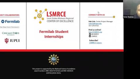 Thumbnail for entry LSMRCE Center Activity: Student Summer Internship at Fermilab