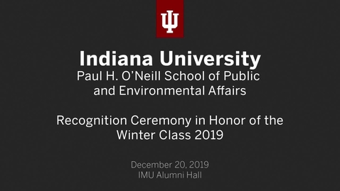 Thumbnail for entry SPEA Winter Graduate Recognition Ceremony 2019