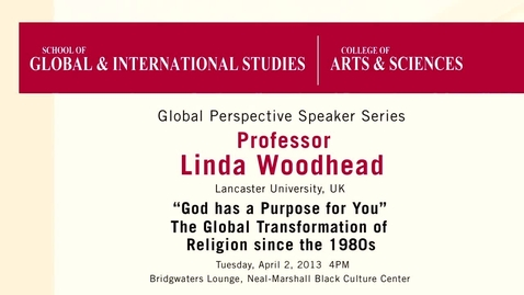 Thumbnail for entry Global Perspectives Series; Lecture 3: Linda Woodhead