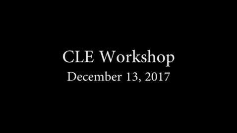 Thumbnail for entry CLE Workshop dec 13 2017