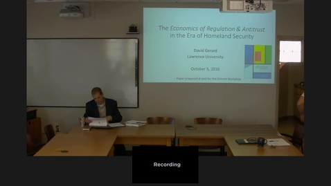 "Thumbnail for entry 10/05/16 Research Series - David Gerard: ""The Economics of Regulation and Antitrust in the Era of Homeland Security"""