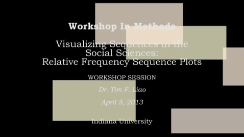 "Thumbnail for entry IU Workshop in Methods: Dr. Tim F. Liao, ""Visualizing Sequences in the Social Sciences: Relative Frequency Sequence Plots"" (2013-04-05)"