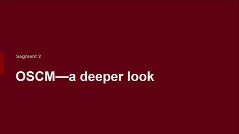 Thumbnail for entry P200 01-2 OSCM: A Deeper Look