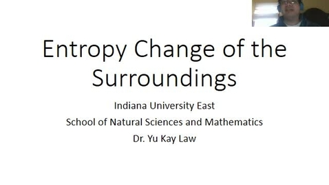 Thumbnail for entry Entropy Change of the Surroundings