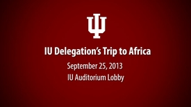 Thumbnail for entry Forum: IU delegation's trip to Africa