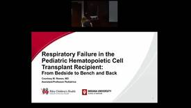 "Thumbnail for entry Pediatric Grand Rounds 04/11/2018 - ""Respiratory Failure in the Pediatric Hematopoietic Cell Transplant Recipient: From Bedside to Bench and Back"" Courtney M. Rowan MD"