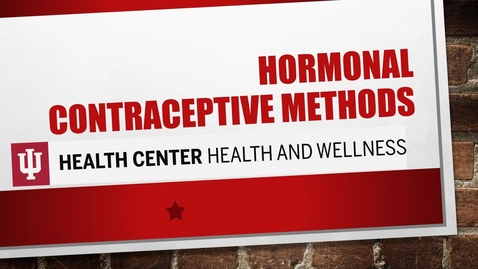 Thumbnail for entry Hormonal Contraceptives - The Pill, Patch, and Ring