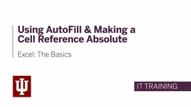 Thumbnail for entry Excel: The Basics - Using AutoFill & Making a Cell Reference Absolute