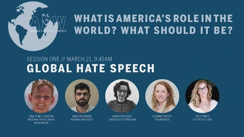 Thumbnail for entry America's Role in the World 2019 - Session 1: Global Hate Speech
