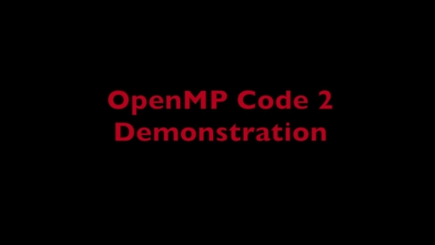 Thumbnail for entry L6 OpenMP Code 2 Demo