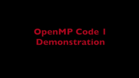 Thumbnail for entry L6 OpenMP Code 1 Demo