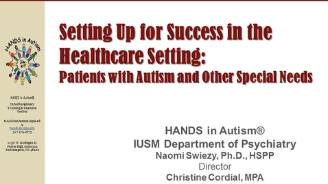 Thumbnail for entry Setting Up for Success in the Healthcare Setting: Patients with ASD and Other Special Needs