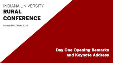 Thumbnail for entry Day One Opening Remarks and Keynote Address | Indiana University Rural Conference 2020