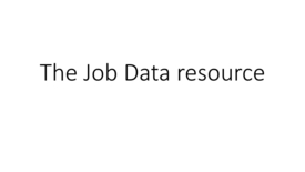 Thumbnail for entry The Job Data resource
