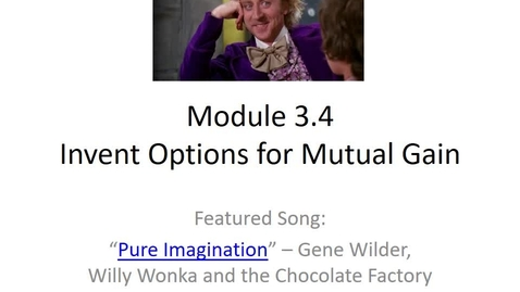 Thumbnail for entry P300 – Online Module 3.4 - Invent Options for Mutual Gain - with voice over