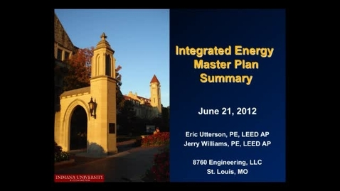 Thumbnail for entry IU Energy Master Plan Presentation Sept 2012