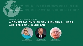 Thumbnail for entry America's Role in the World 2019 - Session 4: A Conversation with Sen. Richard G. Lugar & Rep. Lee H. Hamilton