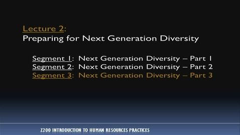 Thumbnail for entry Z200 02-3 Next Generation Diversity, Pt. 3