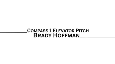Thumbnail for entry 2016_5_20_Compass1-ElevatorPitch-BradyHoffman-brlohoff (upload 5/20)
