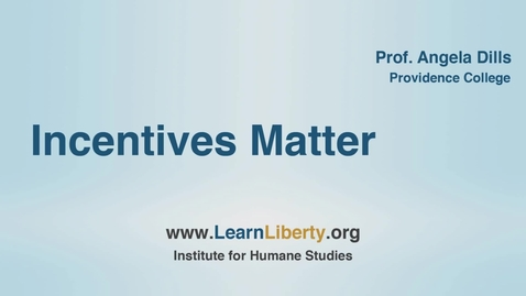 Thumbnail for entry Do Incentives Matter for the Economy? - Learn Liberty