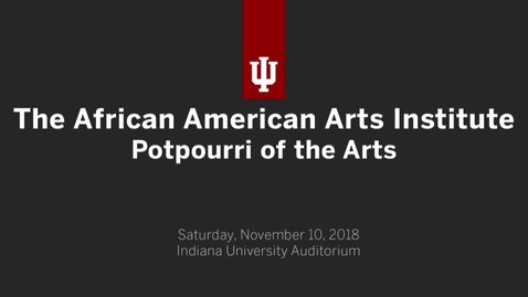 Thumbnail for entry African American Arts Institute: Potpourri of the Arts Concert 2018
