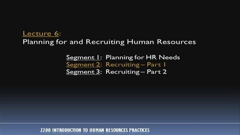 Thumbnail for entry Z200_Lecture 06-Segment 2: Recruiting, Pt. 1