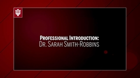 Thumbnail for entry Dr. Sarah Smith-Robbins - Professional Introduction