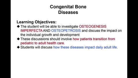 Thumbnail for entry Congenital Disorders video overview of OI and osteopetrosis