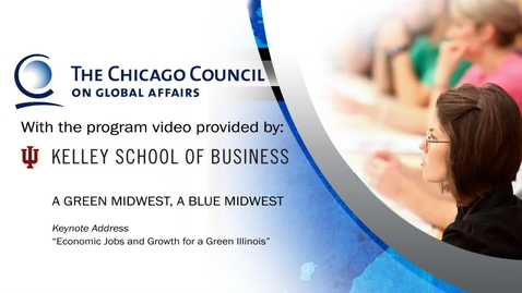Thumbnail for entry A Green Midwest, A Blue Midwest: Economic Jobs and Growth for a Green Illinois